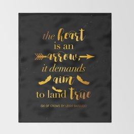 The Heart Is An Arrow - Six of Crows Leigh Bardugo (B) Throw Blanket