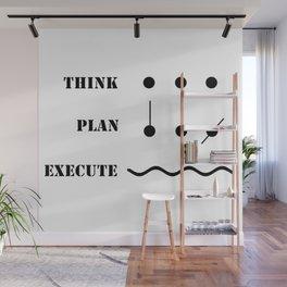 Think Plan Execute Wall Mural