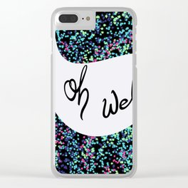 Oh Well, black background Clear iPhone Case