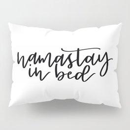 Namastay in bed - hand lettered modern calligraphy - namaste yoga Pillow Sham