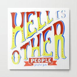 Hell Is Other People Metal Print