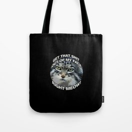 Right Meow! Tote Bag