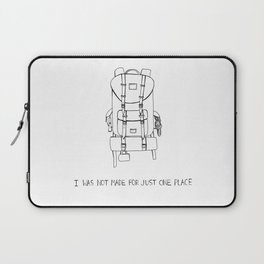 I was Not Made for Just One Place Laptop Sleeve