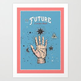 The Future is in Your Hands - 2. Art Print
