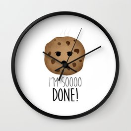 I'm Soooo Done! Wall Clock