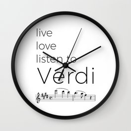 Live, love, listen to Verdi Wall Clock