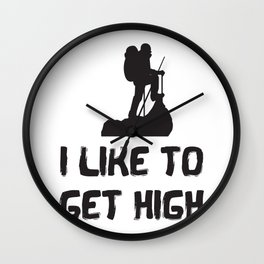 I Like To Get High Funny Rock Climbing Wall Clock