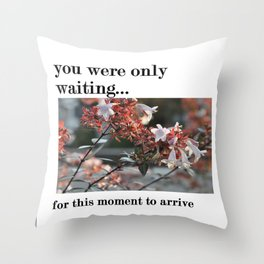 you were only waiting Throw Pillow