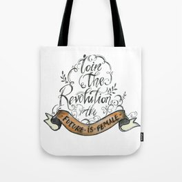 Join the Revolution- The Future is Female Tote Bag