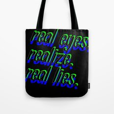 REAL EYES. REALIZE. REAL LIES. Tote Bag