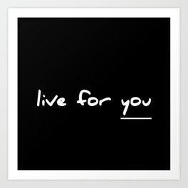 Live for you Art Print
