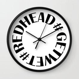 #redhead#getwet Wall Clock
