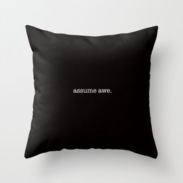 assume awe. Throw Pillow