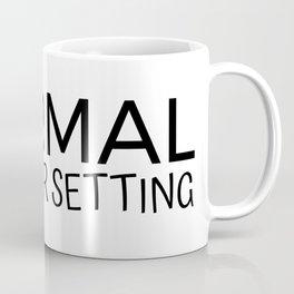 Normal is a dryer setting Coffee Mug