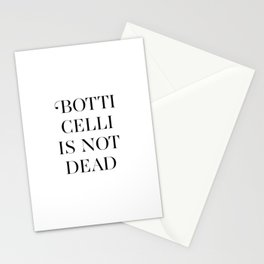 BOTTICELLI IS NOT DEAD Stationery Cards