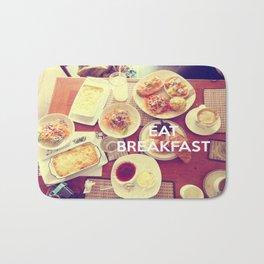 Eat Breakfast Bath Mat