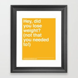 Lose Weight? Framed Art Print