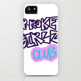 broke girlz club iPhone Case