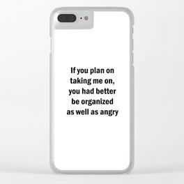 If you plan on taking me on.... Clear iPhone Case