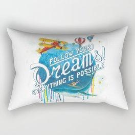 Follow your dreams! Rectangular Pillow