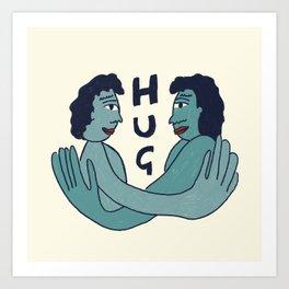Remember to HUG Art Print