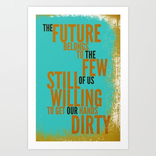 The Future Belongs to You Art Print