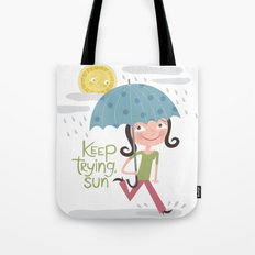 Keep Trying Sun! Tote Bag