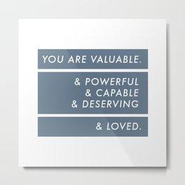 You Are. Metal Print