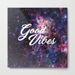 Good Vibes Galaxy Metal Print