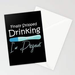 I'm Pregnant   Finally Stopped Drinking Stationery Cards