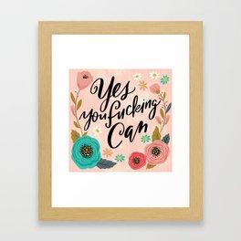 Pretty Swe*ry: Yes You Fucking Can Framed Art Print