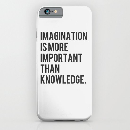 Imagination is more Important than Knowledge iPhone & iPod ...