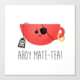 Ahoy Mate-tea! Canvas Print