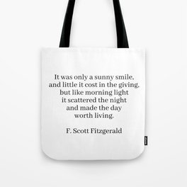 made the day worth living (f. Scott fitzgerald quote) Tote Bag