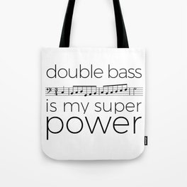 Double bass is my super power (white) Tote Bag