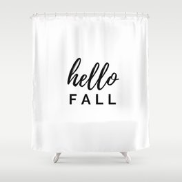 Hello Fall (A Basic Girl's Guide to Life after Summer) Shower Curtain