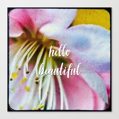 hello beautiful Canvas Print