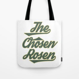 """Great Tee typography design saying """"Chosen"""" and showing your the chosen one! Picked The chosen rosen Tote Bag"""
