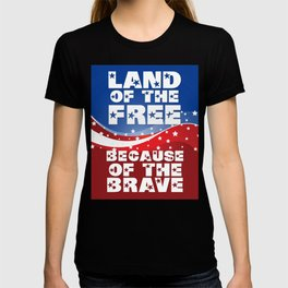 Patriotic Veterans Day Shirt Land Of The Free T-shirt