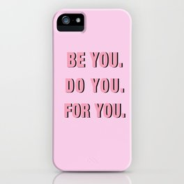 Be You Do You For You iPhone Case