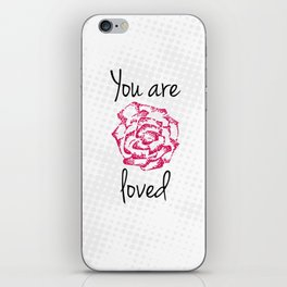 You are loved iPhone Skin