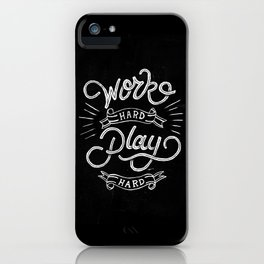 Work Hard Play Hard iPhone Case