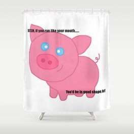 Cute pig insults you Shower Curtain