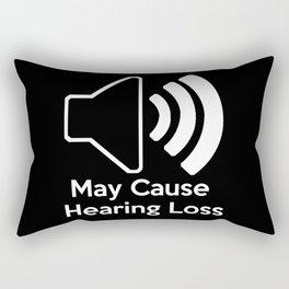 May Cause Hearing Loss Rectangular Pillow