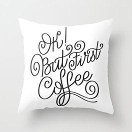 OK but first coffee - calligraphy handwritting coffee quotes Throw Pillow