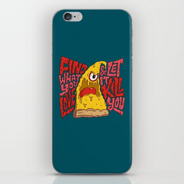 Find What You Love and Let it Kill You iPhone Skin