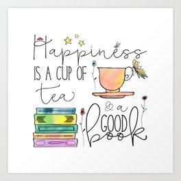 Happiness is... /Tea Art Print