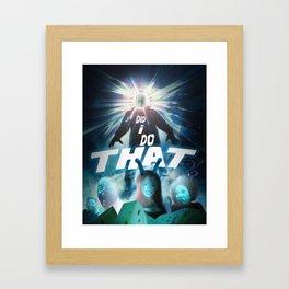 Did I Do That!? Framed Art Print