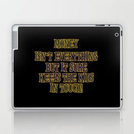 "Funny One-Liner ""Money Isn't Everything"" Joke Laptop & iPad Skin"