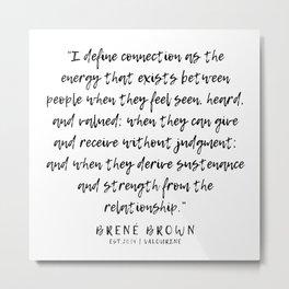 25   |  Brené Brown Quotes | 191213 | Metal Print
